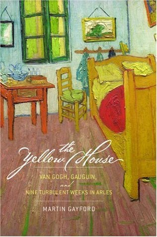The Yellow House by Martin Gayford
