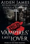 The Vampires' Last Lover (Dying of the Dark Vampires Book 1)