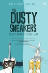 The Dusty Sneakers: Kisah Kawan di Ujung Sana