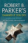 Robert B. Parker's Damned if You Do (Jesse Stone Mysteries)