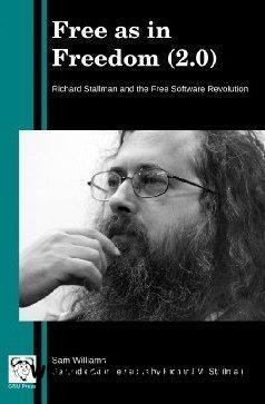 Free as in Freedom 2.0: Richard Stallman and the Free Software Revolution