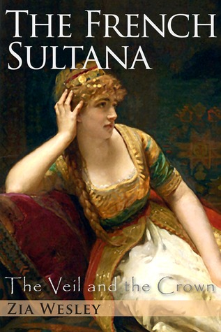 The French Sultana by Zia Wesley