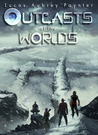 Outcasts of the Worlds (Book 1)