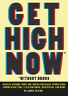 Get High Now (without drugs)