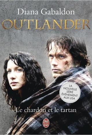 Download online for free Le chardon et le tartan (Outlander #1) RTF by Diana Gabaldon