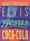 Elvis, Jesus, and Coca-Cola (Kinky Friedman, #6)