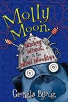 Molly Moon, Micky Minus, & the Mind Machine (Molly Moon, #4)