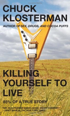 Killing Yourself to Live by Chuck Klosterman