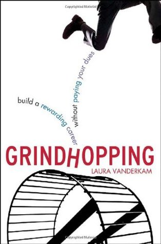 Grindhopping: Build a Rewarding Career Without Paying Your Dues