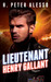 Lieutenant Henry Gallant (The Henry Gallant Saga, #2)