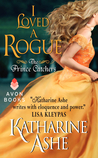 I Loved a Rogue (The Prince Catchers, #3)