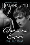 Almost An Equal (Hunt Club, #1)