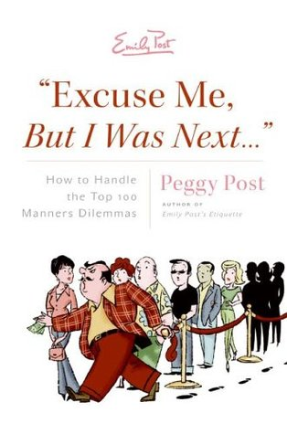 """Excuse Me, But I Was Next..."" by Peggy Post"