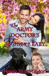 The Army Doctor's Forever Baby (Army Doctor's Baby, #0.5)