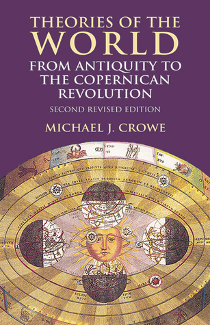 Theories of the World from Antiquity to the Copernican Revolution