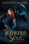 My Tethered Soul by Dorothy Dreyer