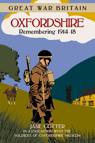 Oxfordshire: Remembering 1914-18 Jane Cotter