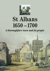 St Albans 1650–1700: A Thoroughfare Town and Its People
