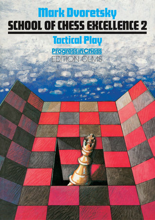 Tactical Play by Mark Dvoretsky