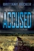 Accused: A Heartbreaking Death and the Quest for Justice