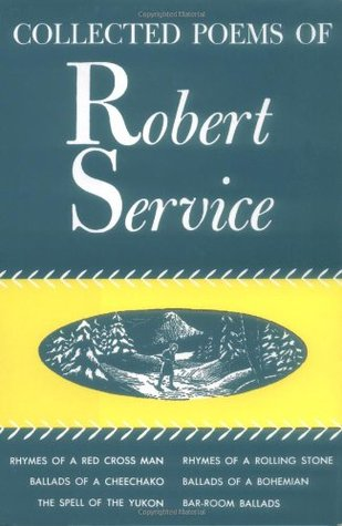 Collected Poems of Robert Service by Robert W. Service