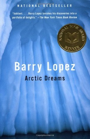 Arctic Dreams by Barry López