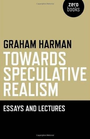 Towards Speculative Realism by Graham Harman