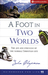 Foot In Two Worlds