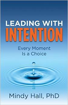 Leading with Intention by Mindy   Hall