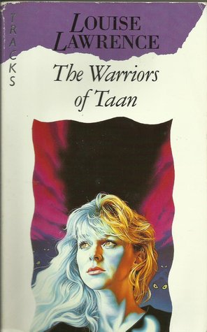 The Warriors of Taan by Louise Lawrence