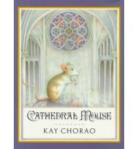 Read Cathedral Mouse by Kay Chorao RTF