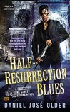 Half-Resurrection Blues (Bone Street Rumba #1)
