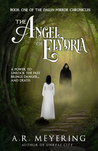 The Angel of Elydria by A.R. Meyering