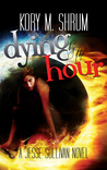 Dying by the Hour (Jesse Sullivan #2)