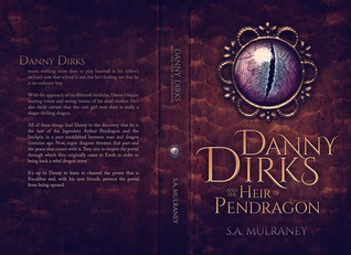 Danny Dirks and the Heir of Pendragon by S.A. Mulraney