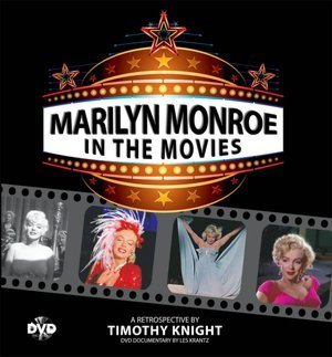 Marilyn Monroe in the Movies: A Retrospective Timothy Knight
