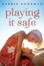 Playing It Safe by Barbie Bohrman