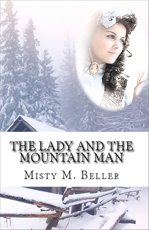 The Lady and the Mountain Man by Misty M. Beller