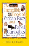 Incredible Book of Vatican Facts: A Treasury of Trivia