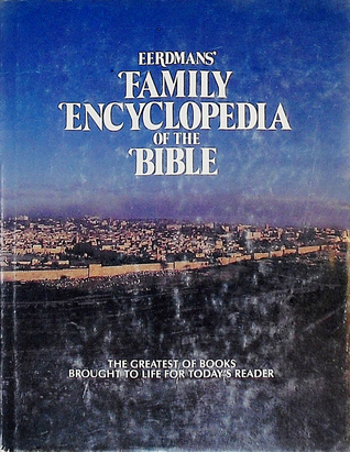 Eerdmans' Family Encyclopedia of the Bible by Anonymous