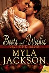 Boots and Wishes by Myla Jackson
