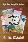 Letters to Rachel by R.W. Mitchell