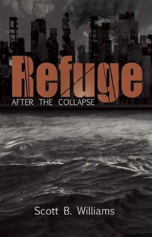 Refuge After the Collapse by Scott B. Williams