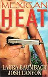 Mexican Heat by Laura Baumbach
