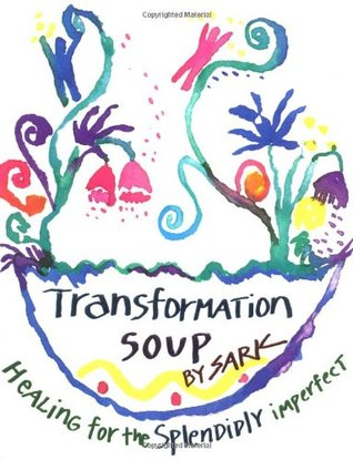 Transformation Soup by SARK