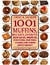 1001 Muffins: Biscuits, Donuts, Pancakes, Waffles, Fritters, Popovers, Fritters, Scones and Other Quick Breads