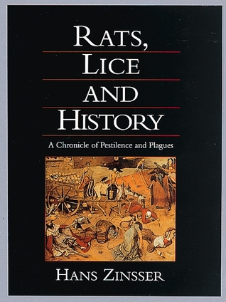 Rats, Lice, and History by Hans Zinsser