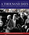 Thousand Days: John F. Kennedy in the White House