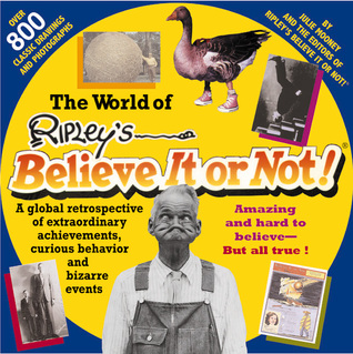 The World of Ripley's Believe It or Not! by Julie Mooney