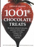1001 Chocolate Treats: The Ultimate Collection of Cakes, Pies, Confections, Drinks, Cookies, Candies, Sauces, Ice Creams, Puddings, and Everything Else Chocolate